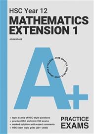 A+ HSC Year 12 Mathematics Extension 1 Practice Exams - 9780170459259