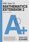 A+ HSC Year 12 Mathematics Extension 2 Practice Exams