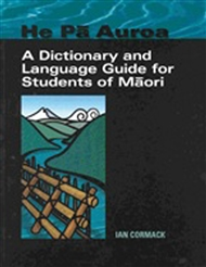He Pa Auroa - A Dictionary and Language Guide for Students of Maori - 9780170950053