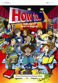How To... Achieve in Year 10 English - 9780170950596