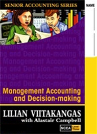 Management Accounting & Decision-making: Senior Accounting Textbook/Workbook NCEA Level 3 - 9780170962797