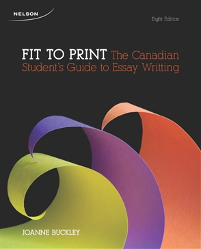 Fit To Print: The Canadian Student's Guide to Essay Writing - 9780176503871
