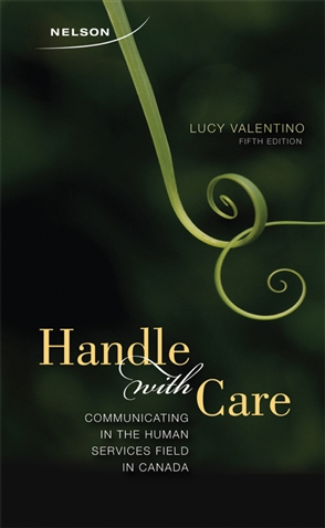 Handle With Care: Communicating in the Human Services Field in Canada - 9780176504397