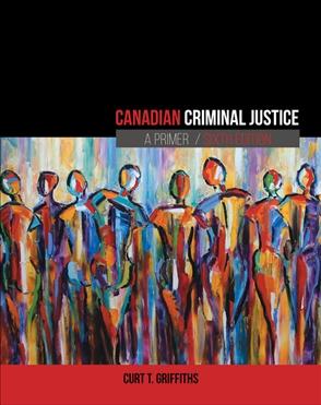 Canadian Criminal Justice: A Primer - 9780176724405