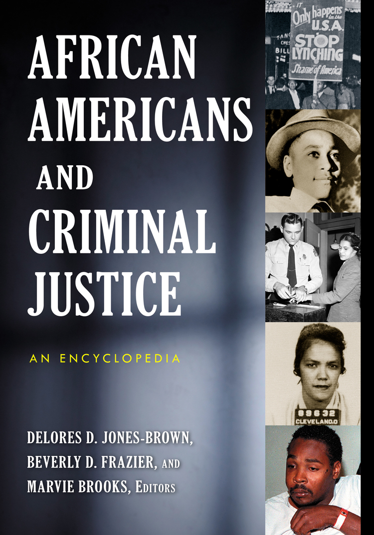 African Americans and Criminal Justice: An Encyclopedia - 9780313357176