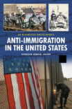 Anti-Immigration In United States: A Historical Encyclopedia - 9780313375224