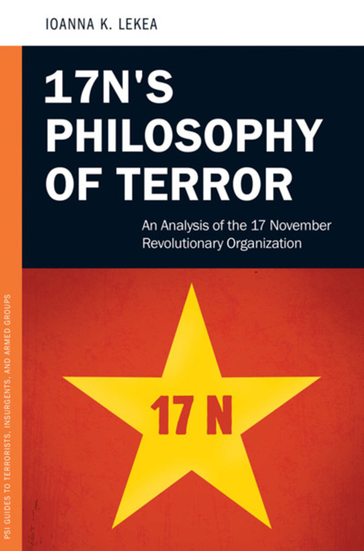17N's Philosophy of Terror: An Analysis of the 17 November Revolutionary Organization - 9780313381416