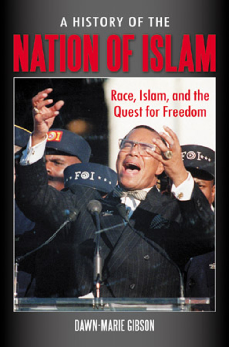 A History of the Nation of Islam: Race, Islam, and the Quest for Freedom - 9780313398087