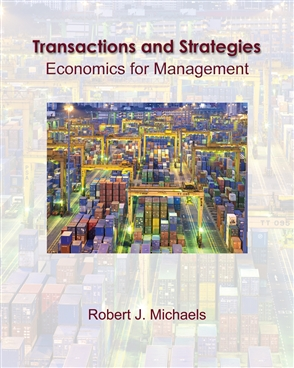 Transactions and Strategies: Economics for Management  (with InfoApps) - 9780324314137