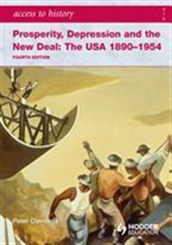 Access to History: Prosperity, Depression and the New Deal: The USA 1890-1954 - 9780340965887