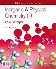 A2 Chemistry: Inorganic & Physical Chemistry (II): General Concepts - 9780340974650