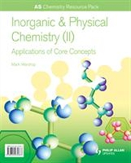 AS Chemistry: Inorganic & Physical Chemistry (II): Applicatications of Core Concepts - 9780340974667
