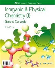 A2 Chemistry: Inorganic & Physical Chemistry (I): General Concepts - 9780340974674