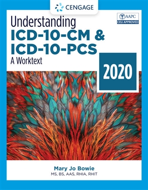 Understanding ICD-10-CM and ICD-10-PCS: A Worktext - 2020 - 9780357378564