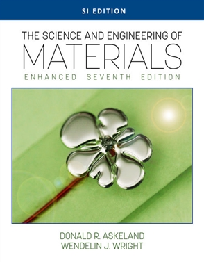 The Science and Engineering of Materials, Enhanced, SI Edition - 9780357447888