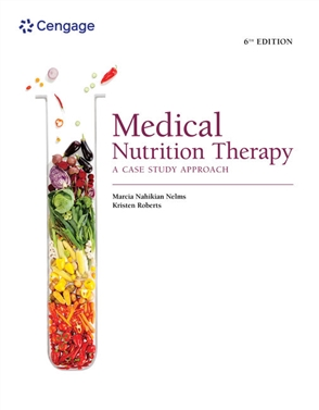 Medical Nutrition Therapy: A Case Study Approach - 9780357450680