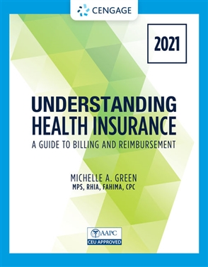 Understanding Health Insurance: A Guide to Billing and Reimbursement - 2021 - 9780357515587