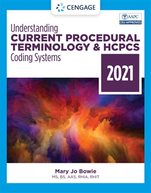 Understanding Current Procedural Terminology and HCPCS Coding Systems - 2021 - 9780357516980