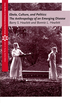 Ebola, Culture and Politics: The Anthropology of an Emerging Disease - 9780495009184