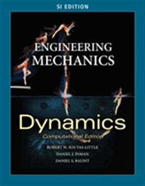 Engineering Mechanics: Dynamics - Computational Edition - SI Version - 9780495438175