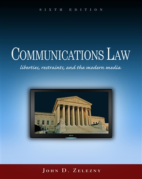 Communications Law: Liberties, Restraints, and the Modern Media - 9780495794172
