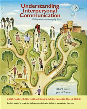Understanding Interpersonal Communication: Making Choices in Changing Times, Enhanced Edition - 9780495908753