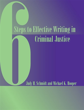 Six Steps to Effective Writing in Criminal Justice - 9780534172916