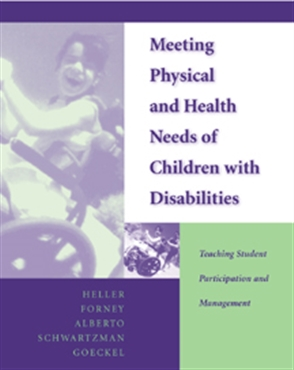 Meeting Physical and Health Needs of Children with Disabilities: Teaching Physical and Health Management Skills - 9780534348373