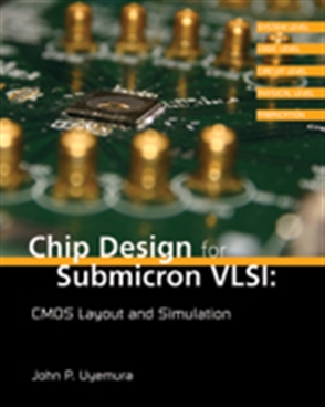 Chip Design for Submicron VLSI: CMOS Layout and Simulation - 9780534466299