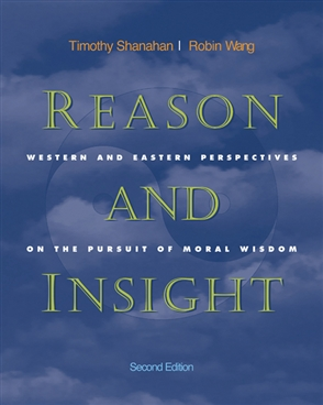 Reason and Insight: Western and Eastern Perspectives on the Pursuit of Moral Wisdom - 9780534505998