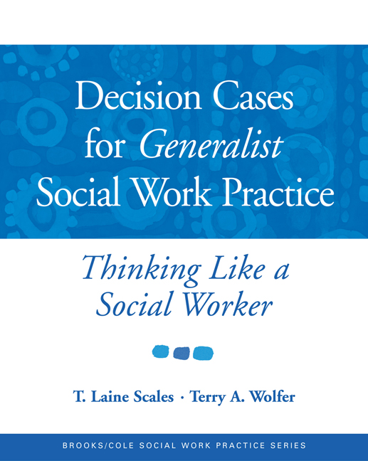 Decision Cases for Generalist Social Work Practice: Thinking Like a Social Worker - 9780534521943