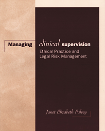 Managing Clinical Supervision: Ethical Practice and Legal Risk Management - 9780534530747