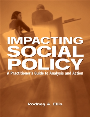 Impacting Social Policy: A Practitioner's Guide to Analysis and Action - 9780534549657