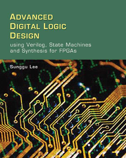 Advanced Digital Logic Design Using Verilog, State Machines, and Synthesis for FPGA's - 9780534551612