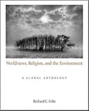 Worldviews, Religion, and the Environment: A Global Anthology - 9780534596071