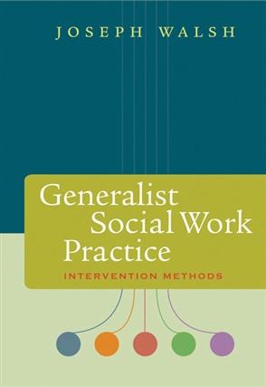Generalist Social Work Practice: Intervention Methods - 9780534641306