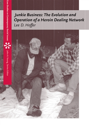 Junkie Business: The Evolution and Operation of a Heroin Dealing Network - 9780534644956