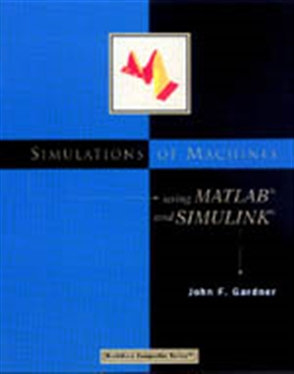 Simulations of Machines Using MATLAB® and SIMULINK® - 9780534952792