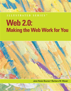Web 2.0: Making the Web Work for You, Illustrated - 9780538473217