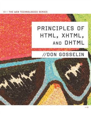 Principles of HTML, XHTML, and DHTML: The Web Technologies Series - 9780538474610