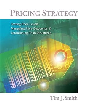 Pricing Strategy: Setting Price Levels, Managing Price Discounts and Establishing Price Structures - 9780538480888