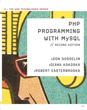 PHP Programming with MySQL:  The Web Technologies Series - 9780538745840