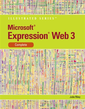 Microsoft® Expression Web 3: Illustrated Complete - 9780538749558
