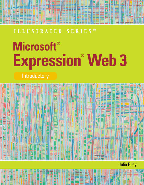 Microsoft® Expression Web 3: Illustrated Introductory - 9780538750417