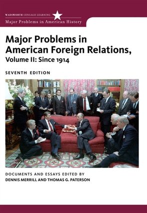 Major Problems in American Foreign Relations, Volume II: Since 1914 - 9780547218236