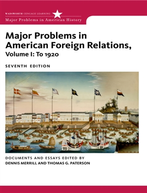 Major Problems in American Foreign Relations, Volume I: To 1920 - 9780547218243
