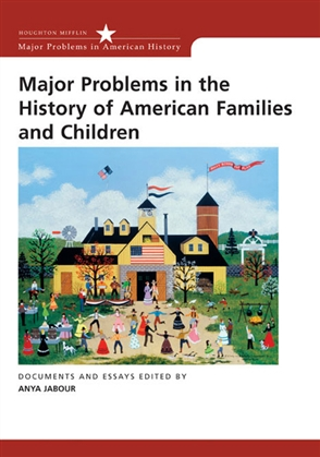Major Problems in the History of American Families and Children - 9780618214754