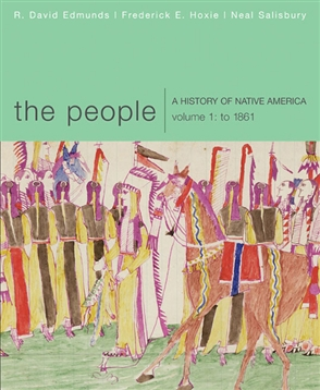 The People: A History of Native America, Volume 1: To 1861 - 9780618369836