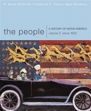 The People: A History of Native America, Volume 2: Since 1845 - 9780618369843