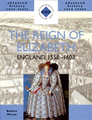 Advanced History Core Texts: The Reign of Elizabeth: England 1558-1603 - 9780719574863